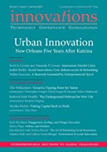 Innovations: Technology, Governance, Globalization 5:3 (Summer 2010) - Urban Innovation: New Orleans Five Years After Katrina