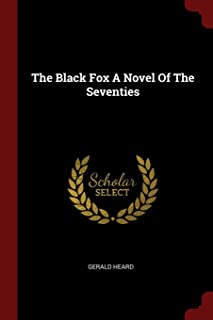 The Black Fox A Novel Of The Seventies