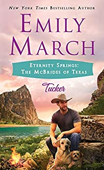 Tucker: Eternity Springs: The McBrides of Texas by [Emily March]