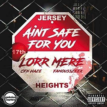 Ain't Safe for You (feat. CFN Haze & Famouss Zeek)