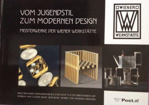 Vom Jugendstil zum modernen Design - Meisterwerke der Wiener Werkstätte: Inklusive Josef Hoffmann-Block und acht 55-Cent Briefmarken mit Werken von ... österreichischen Briefmarken)