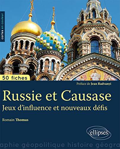 Russie et Caucase Jeux d'Influence et Nouveaux Défis 50 Fiches de Géopolitique Préface de Jean Radvanyi PDF Books