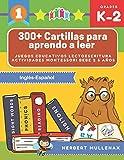 300+ Cartillas para aprendo a leer - Juegos educativos lectoescritura actividades montessori bebe 2 5 años: Lecturas CORTAS y RÁPIDAS para niños de ... en Inglés-Español (Spanish Edition)