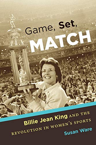 Compare Textbook Prices for Game, Set, Match: Billie Jean King and the Revolution in Women's Sports Illustrated Edition ISBN 9781469622033 by Ware, Susan