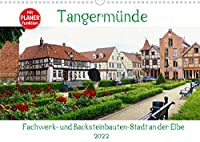 Tangermuende - Fachwerk- und Backsteinbauten-Stadt an der Elbe (Wandkalender 2022 DIN A3 quer): Wunderschoene Fachwerkstadt in der Altmark (Geburtstagskalender, 14 Seiten )