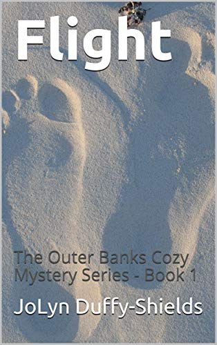 Flight: The Outer Banks Cozy Mystery Series - Book 1 by [JoLyn Duffy-Shields]