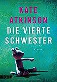 Die vierte Schwester: Roman (Jackson-Brodie-Reihe, Band 1) von Kate Atkinson