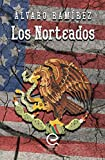Los Norteados: 2017 International Latino Book Awards - Mención Honorable - Mejor Primer Libro de Ficción en Español