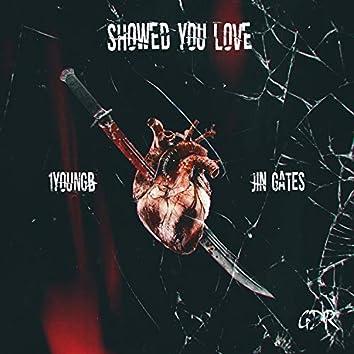 Showed You Love (feat. Jin Gates)