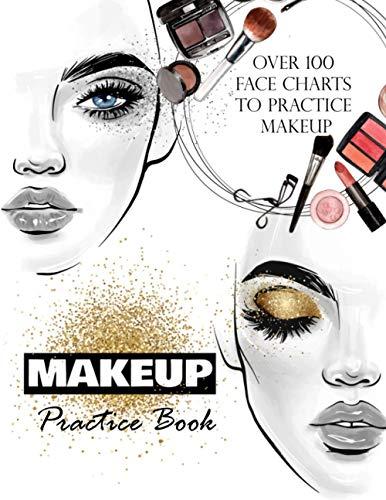 Makeup Practice Book: Makeup Artist Face Charts to practice makeup and...
