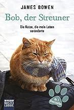 Bob, der Streuner: Die Katze, die mein Leben veränderte: 1
