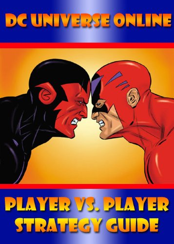 DC Universe Online: Player Vs. Player Strategy Guide (English Edition)