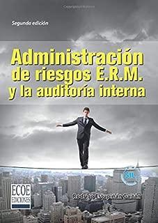 Administración de riesgos E.R.M. y la auditoría interna (Spanish Edition)