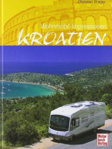 Kroatien: Wohnmobil-Impressionen