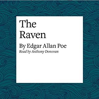 The Raven                   By:                                                                                                                                 Edgar Allan Poe                               Narrated by:                                                                                                                                 Anthony Donovan                      Length: 8 mins     70 ratings     Overall 4.8