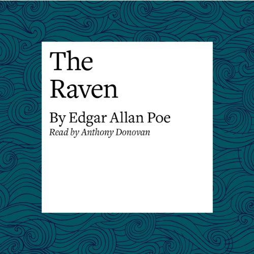 The Raven                   By:                                                                                                                                 Edgar Allan Poe                               Narrated by:                                                                                                                                 Anthony Donovan                      Length: 8 mins     67 ratings     Overall 4.8