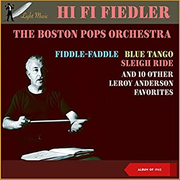 Fiddle-Faddle - Blue Tango - Sleigh Ride And 10 Other Leroy Anderson Favorites (Album of 1962)