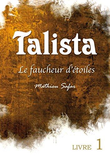 TALISTA - Le faucheur d'étoiles: Livre 1