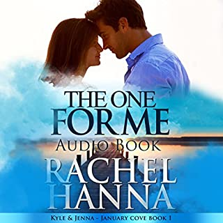 The One for Me: Kyle & Jenna     January Cove, Book 1              By:                                                                                                                                 Rachel Hanna                               Narrated by:                                                                                                                                 Avie Paige                      Length: 4 hrs and 34 mins     7 ratings     Overall 3.3