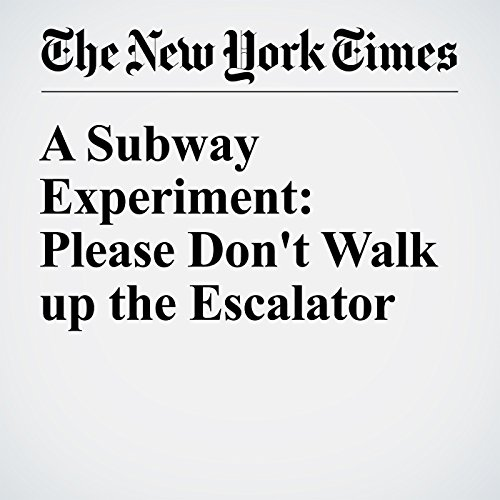 A Subway Experiment: Please Don't Walk up the Escalator cover art