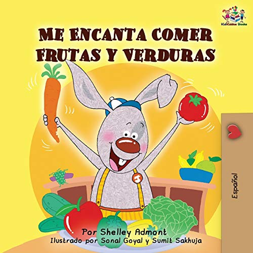 Me Encanta Comer Frutas y Verduras: I Love to Eat Fruits and Vegetables -Spanish Edition (Spanish Bedtime Collection)