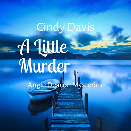 A Little Murder: Angie Deacon Mysteries cover art