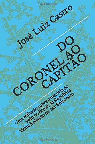 Do Coronel Ao Capitão: Uma Reflexão Sobre a História Do Voto No Brasil, Da República Velha À Eleição de Jair Bolsonaro: 1