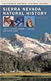 Sierra Nevada Natural History (Volume 73) (California Natural History Guides)