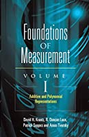 Foundations of Measurement Volume I: Additive and Polynomial Representations (Volume 1) (Dover Books on Mathematics)