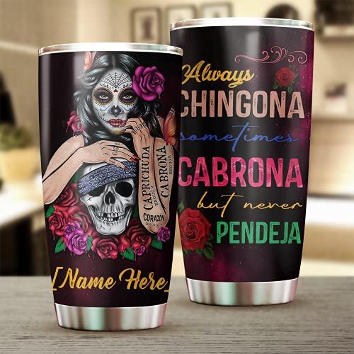 Taza de viaje con diseño de calavera de azúcar personalizada, Skull Always Chingona Sometimes Cabrona Never Pendeja, taza de viaje aislada de acero inoxidable