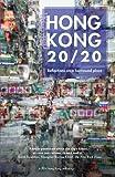 Hong Kong 20/20: Reflections on a Borrowed Place (Pen Hong Kong Anthology)