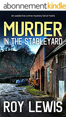 MURDER IN THE STABLEYARD an addictive crime mystery full of twists (Arnold Landon Detective Mystery and Suspense Book 4) (English Edition)