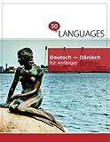 Deutsch - Dänisch für Anfänger: Ein Buch in 2 Sprachen