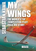 My Wings: The World's Top Competition Pilot Tells His Story.