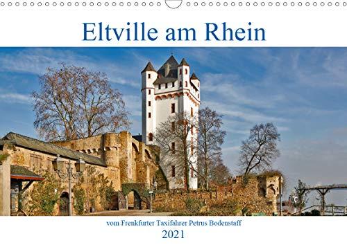 Eltville am Rhein vom Frankfurter Taxifahrer Petrus Bodenstaff (Wandkalender 2021 DIN A3 quer)