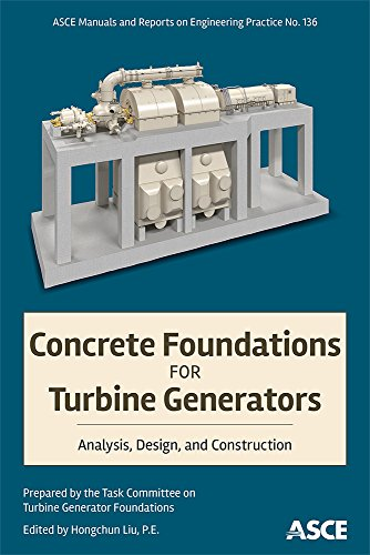 Concrete Foundations for Turbine Generators: Analysis, Design, and Construction (ASCE Manual and Reports on Engineering Practice) download ebooks PDF Books