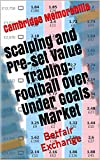 Scalping and Pre-set Value Trading: Football Over Under Goals Market (English Edition)