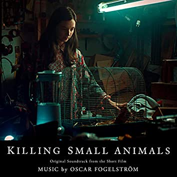 Killing Small Animals (Original Motion Picture Soundtrack)