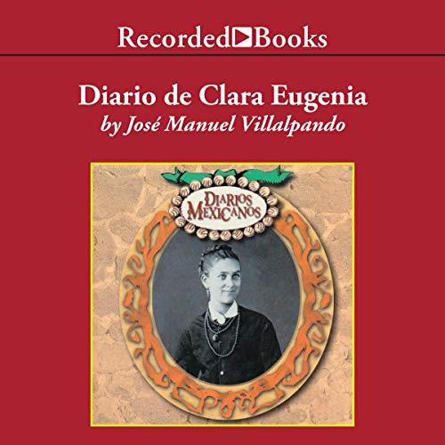 Diario de Clara Eugenia [The Diary of Clara Eugenia] (Texto Completo) audiobook cover art