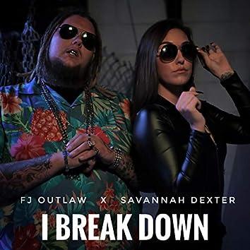 I Break Down