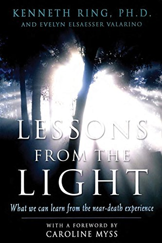 Lessons from the Light: What We Can Learn from the Near-Death Experience (English Edition) eBook: Ring, Kenneth, Valarino, Evelyn Elsaesser, Myss, Caroline: Amazon.es: Tienda Kindle