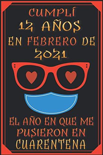 Cumplí 12 Años En febrero De 2021, El Año En Que Me Pusieron En Cuarentena: 12 años cumpleaños regalos originales cuaderno de notas