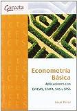 Econometría Básica: Aplicaciones con EVIEWS, STATA, SAS y SPSS