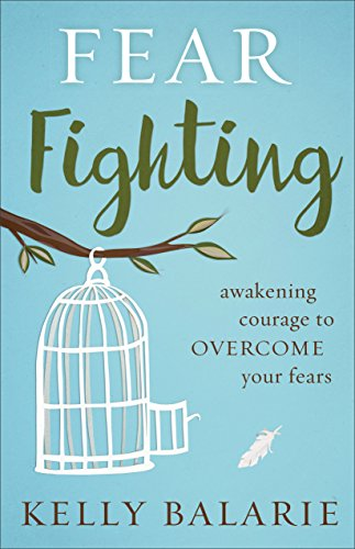 Fear Fighting: Awakening Courage to Overcome Your Fears (English Edition)