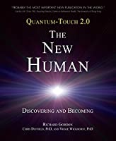 Quantum-Touch 2.0 - The New Human: Discovering and Becoming (Quantum Touch 2.0)