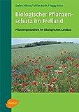 Biologischer Pflanzenschutz im Freiland: Pflanzengesundheit im Ökologischen Landbau