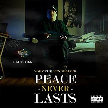 Peace Never Last