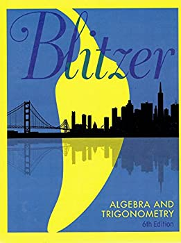 Blitzer Algebra and Trigonometry 6th Edition 9780134585291 0134585291 2018