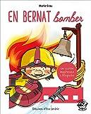 En Bernat Bomber: En lletra de PAL i lletra lligada: Llibre per aprendre a llegir en català: 1 (Plou i Fa Sol (TEXT EN LLETRA DE PAL I LLIGADA))