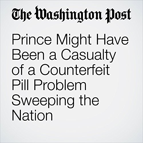 Prince Might Have Been a Casualty of a Counterfeit Pill Problem Sweeping the Nation cover art